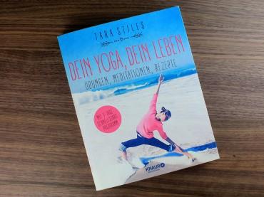 """""""Dein Yoga, dein Leben – Übungen, Meditationen, Rezepte"""" von Tara Stiles"""