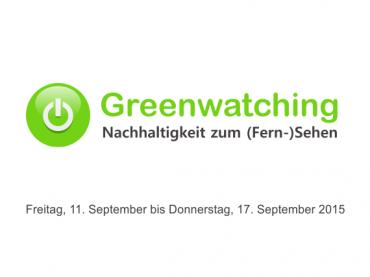Greenwatching: Freitag, 11. September 2015 bis Donnerstag, 17. September 2015